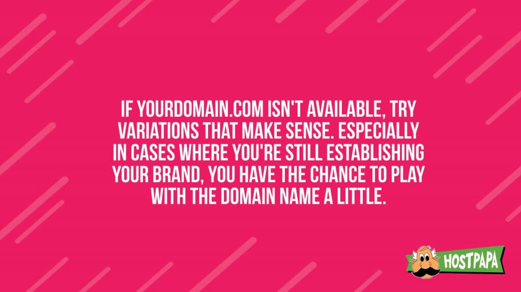 if your domain.com isn't available consider another domain name that makes sense