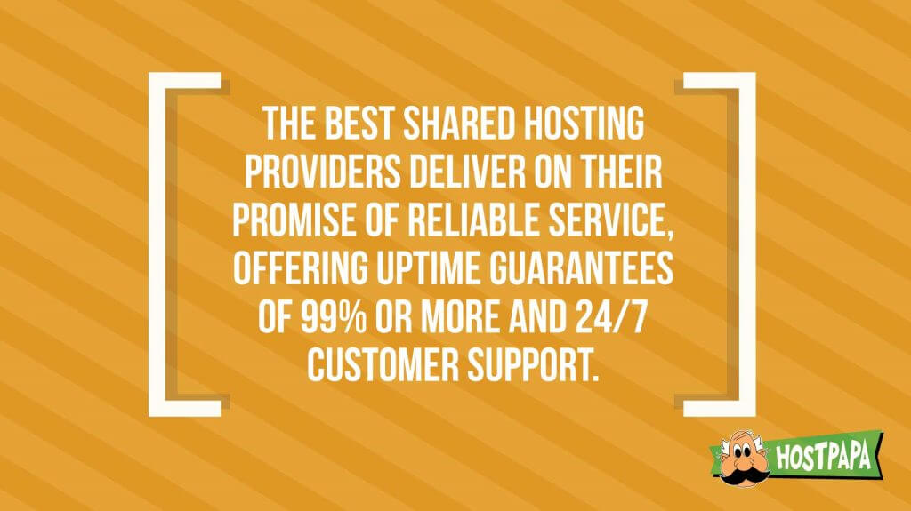 The best shared hosting providers deliver on their promise of reliable service