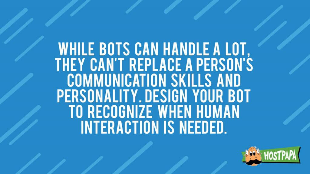 Bots can't replace persons, but they can help a lot with your business